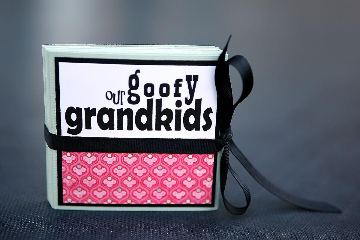 A Photo Book That Says &Quot;Our Goofy Grandkids&Quot;