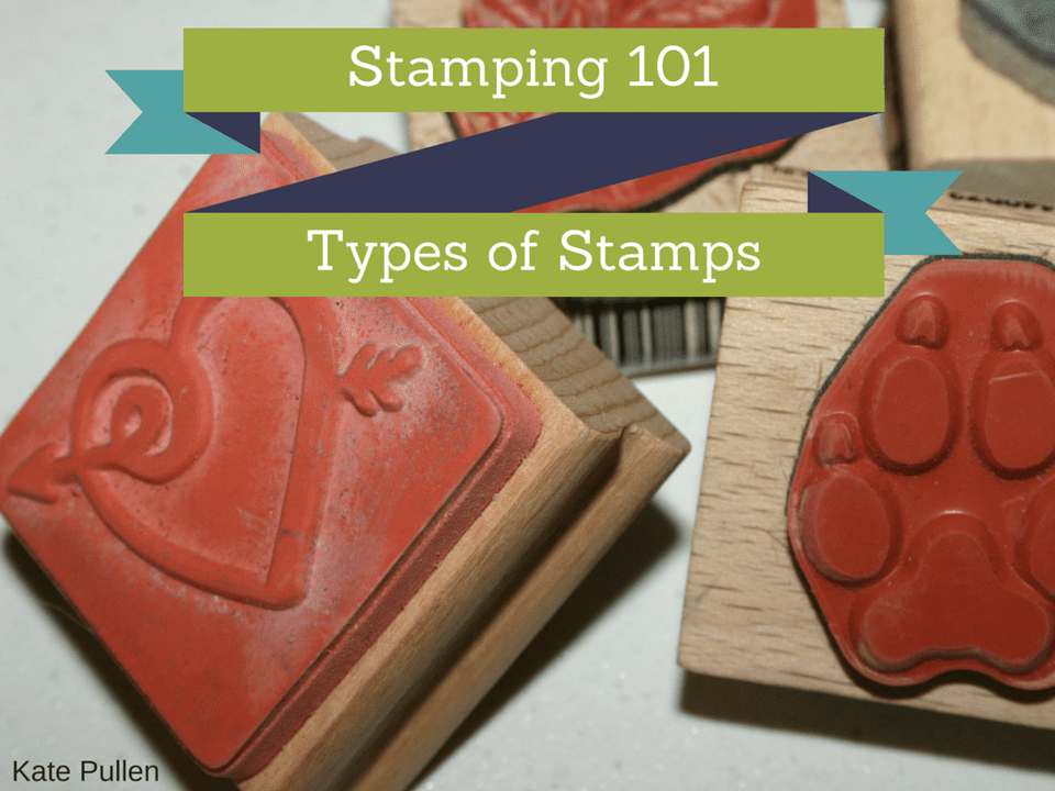 Types of Stamps for Crafters