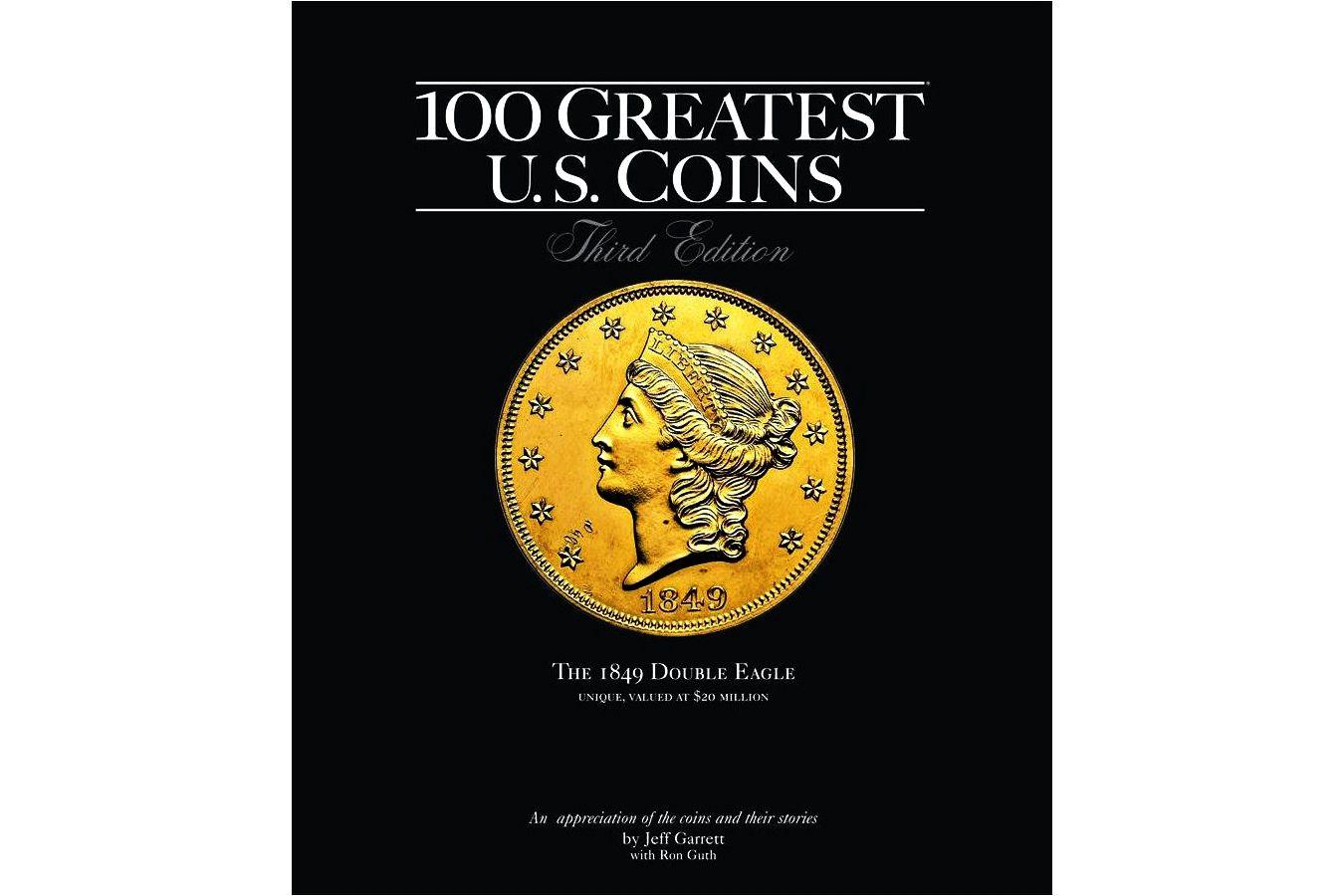 100 Greatest U.S. Coins 3rd Edition, Garrett