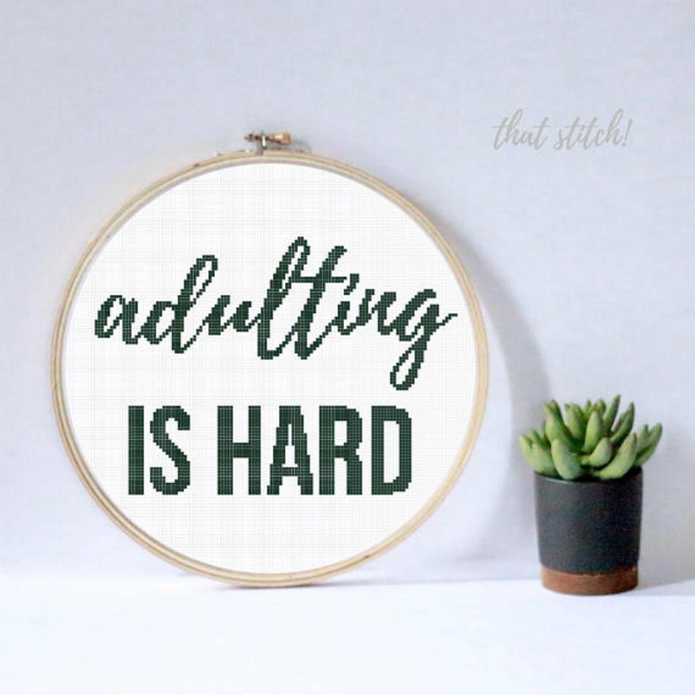 Adulting Is Hard cross stitch pattern