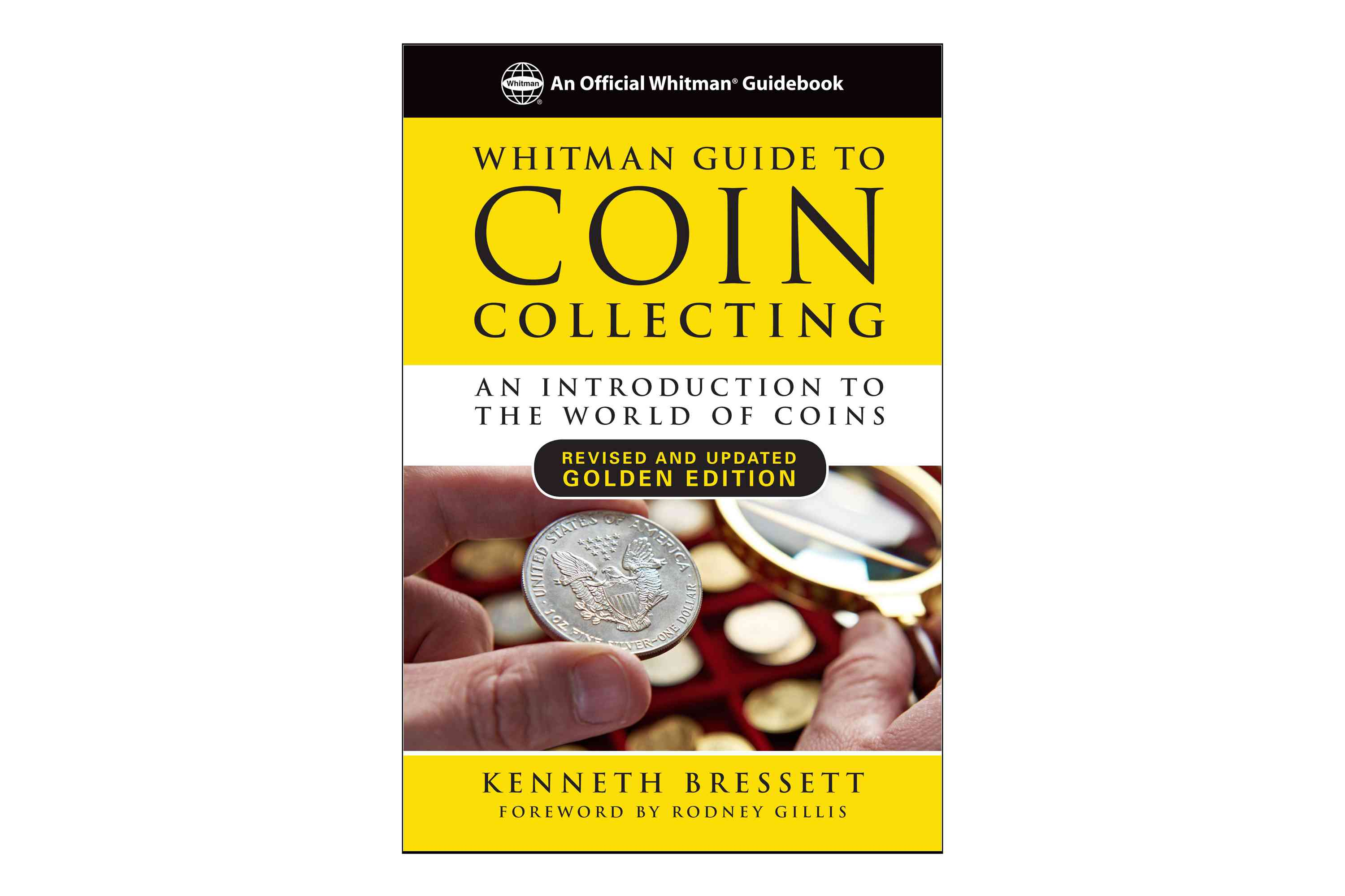 Whitman Guide to Coin Collecting, an Introduction to the World of Coins, by Kenneth Bressett