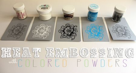 learn about heat embossing with different colored powders
