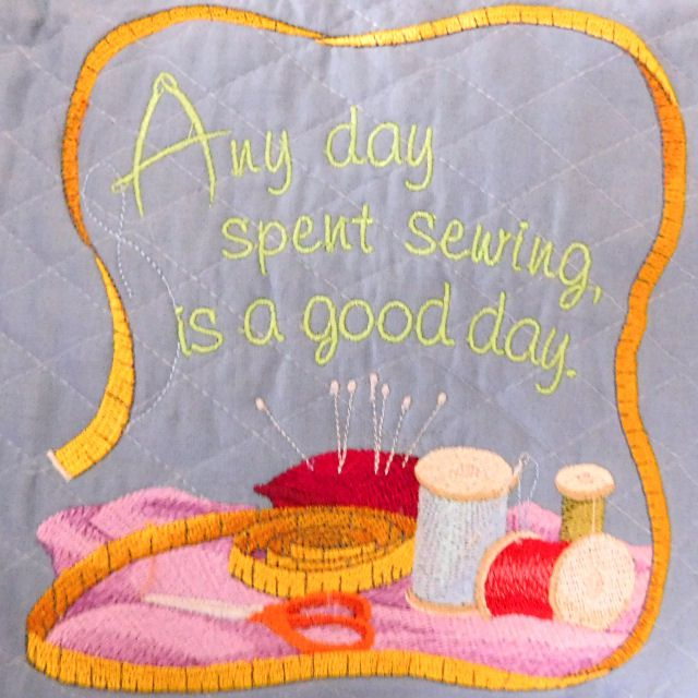 Machine embroidery that says Any day spent sewing is a good day.