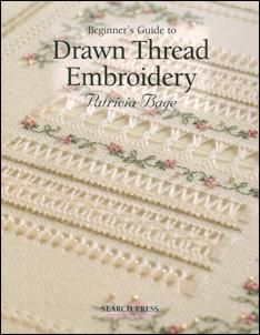 Beginner's Guide to Drawn Thread Embroidery by Patricia Bage