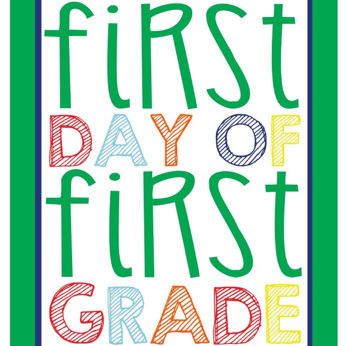 A first day of first grade sign.