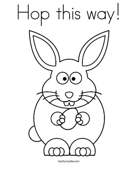 Free Easter Bunny Coloring Pages At Twisty Noodle An Holding Egg With The Phrase Hop This