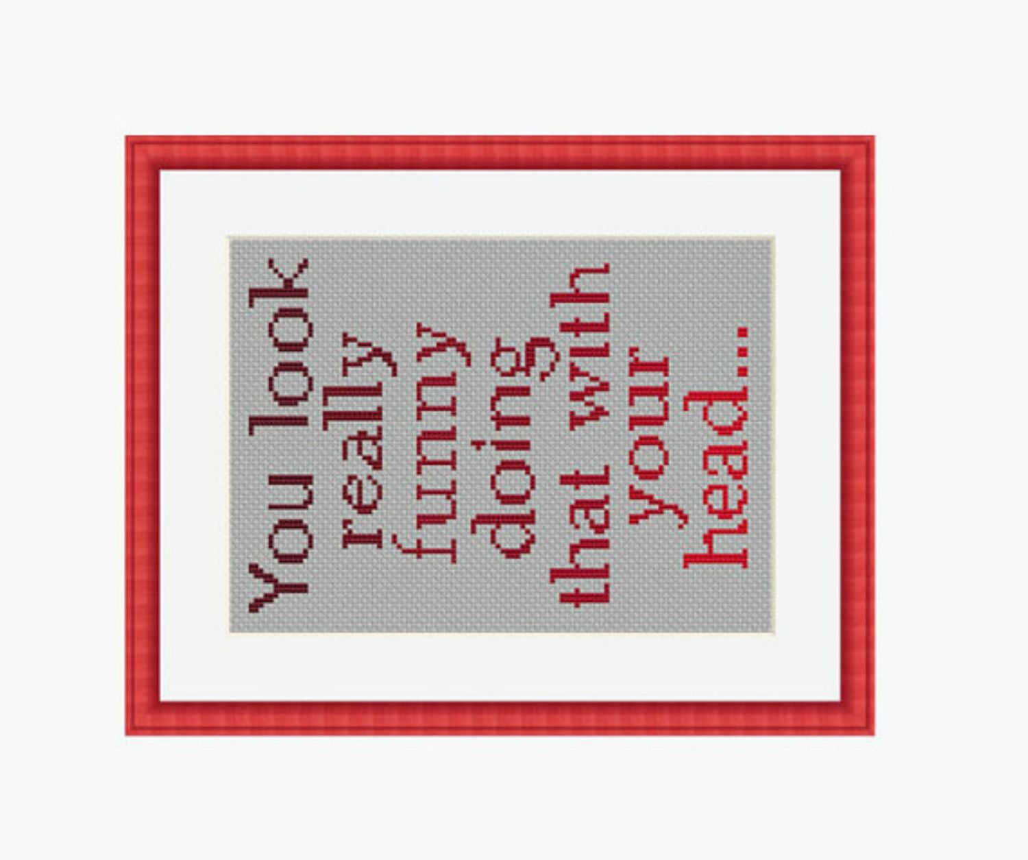 You Look Funny cross stitch pattern