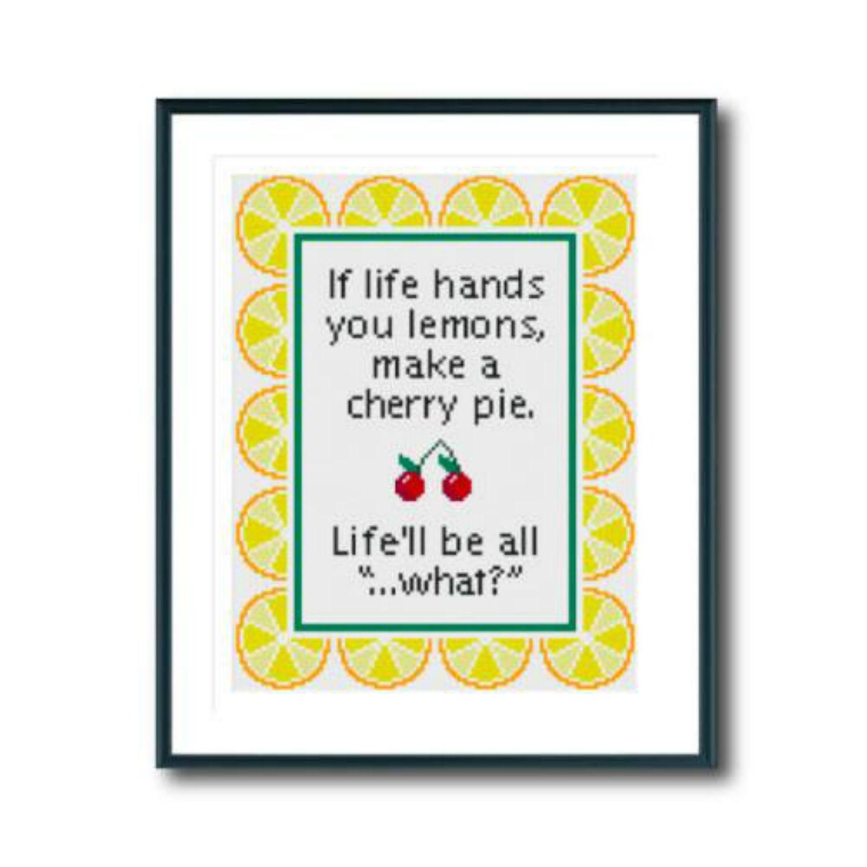 Life Gives You Lemons cross stitch